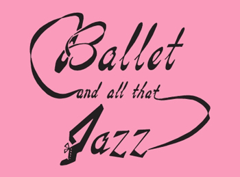 Ballet and All That Jazz
